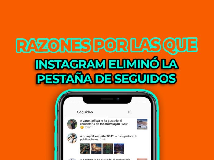 por qué instagram eliminó la pestaña de seguidos